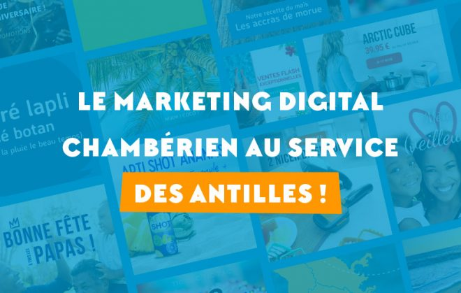 Outre-Mer Boutique : le marketing digital chambérien au service des Antilles !